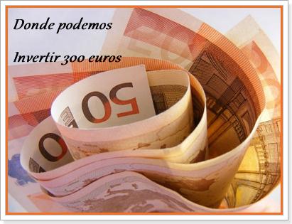 donde_invertir_300_euros
